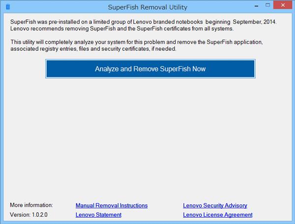 プログラムを起動後、「Analyze and Remove SuperFish Now」をクリック